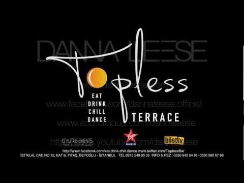 DJ TARKAN vs DANNA LEESE Deep Jam @ TOPLESS TERRACE Istanbul