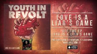 "Youth In Revolt ""Love Is A Liar's Game"" (Track 2)"