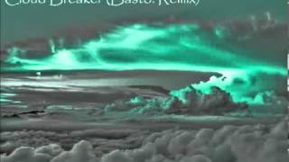 Basto amp Yves V - Cloud Breaker (Basto! Remix)