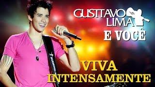 Gusttavo Lima - Viva Intensamente - [DVD Gusttavo Lima e Você] (Clipe Oficial)