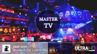 Eray Aker - Miami Club ( Official Video )