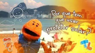 Por que usar protetor solar? #Ticolicos|EP14
