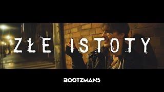 Rootzmans - Złe istoty