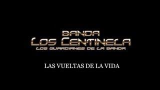 Letra Vueltas de la Vida Banda Centinela (letra)