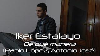 De qué manera (Pablo López / Antonio José, La Voz 2015) - Piano Cover