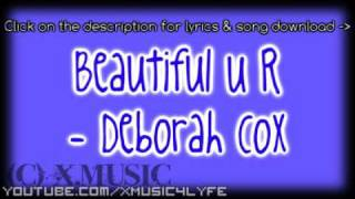 Beautiful U R - Deborah Cox [Lyrics&SongDownload]