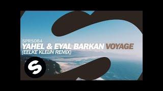 Yahel & Eyal Barkan - Voyage (Eelke Kleijn Remix)