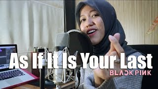 As If It Is Your Last - BLACKPINK (Live Cover by Tiffani Afifa)