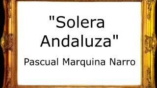 Solera Andaluza - Pascual Marquina Narro [Pasodoble]