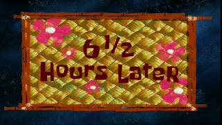 6½ Hours Later | SpongeBob Time Card #3