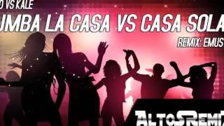 TuMBa La CaSa VS CaSa SoLa Emus DJ AltoSRemiX  (2015)