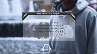 Jake Miller - I'm Alright | Lyrics