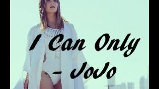 I Can Only - JoJo ft. Alessia Cara Lyrics