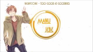 Nightcore - Too Good At Goodbyes {Lyrics}