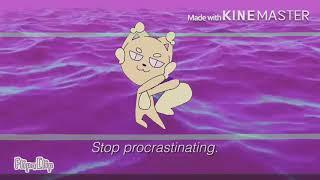 Stop Procrastinating (original meme?)