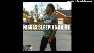Julio- Niggas sleeping On Me