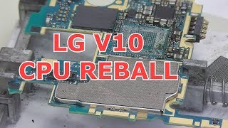 LG V10 CPU REBALL