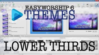 Themes and Lower Thirds in Easy Worship 6