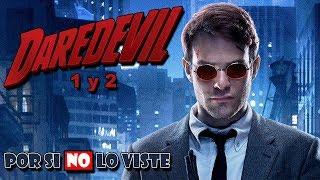 Por si no lo viste: Daredevil (Temporadas 1 y 2)