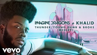 Imagine Dragons, Khalid - Thunder / Young Dumb & Broke (Medley/Audio) width=