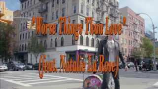 """Worse Things Than Love"" (feat. Natalie La Rose) lyric"