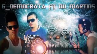 G_DEMOCRATA-Spedju de Hoje Em Dia- feat DU MARTINS