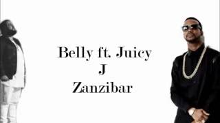 Belly ft Juicy J - Zanzibar (Lyrics Video)