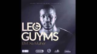 Leo Guyms - Xé Mulher AUDIO