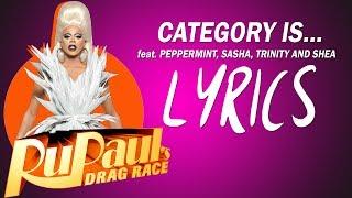 RuPaul's Drag Race - Season 9 girls - CATEGORY IS [LYRICS]