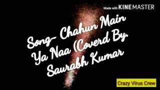 Saurav( chaun mai ya na) {the hidden telent }