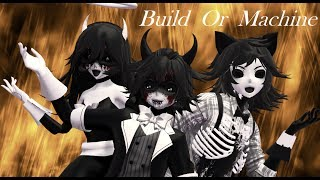 Build or machine ||MMD Bendy And The Ink Machine||