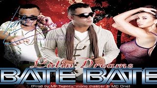 Bate Bate - Latin Dreams ®