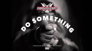 The Diplomats - Do Something (Audio)