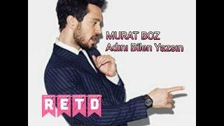 Murat Boz - Adını Bilen Yazsın (Video Klip)
