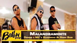 Malandramente - Dennis e Mc's Nandinho & Nego Bam - Coreografia/Choreography - BallekGroup