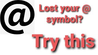 How to get the at symbol back on your keyboard Shift 2