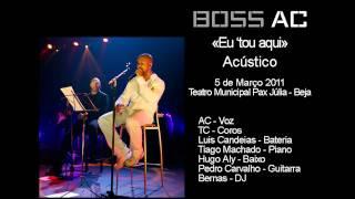 """Boss AC - """"Eu 'tou aqui"""" - Acústico no Pax Júlia em Beja"""