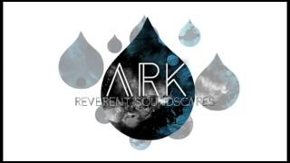 Reverent Audio - Ark (Key of D) - Reverent Soundscapes - Worship Backing Pads
