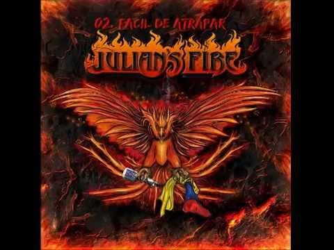 Facil De Atrapar de Julians Fire Letra y Video