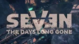Seven: The Days Long Gone - Sneaking Teaser January 2017