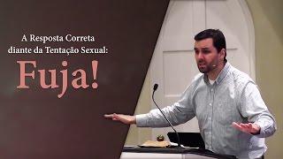 A Resposta Correta diante da Tentação Sexual: Fuja! - Ryan Fullerton