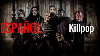 Slipknot - Killpop [Sub Español - Lyrics]