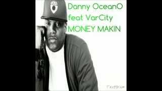 Danny Oceano feat VarCity Money Makin