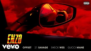 DJ Snake - Enzo (ft. Offset, 21 Savage, Sheck Wes & Gucci Mane)