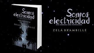 MIS LIBROS: SOMOS ELECTRICIDAD BOOKTRAILER | Zelá Brambillé