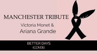 Manchester Tribute || Victoria Monet ft. Ariana Grande || Better Days (Cover)