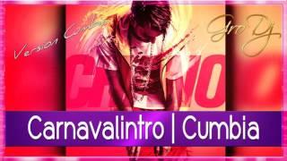 Carnavalintro - ( Version Cumbia ) - Remix - Gro Dj