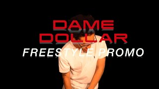 Dame Dollar Freestyle Promo use only