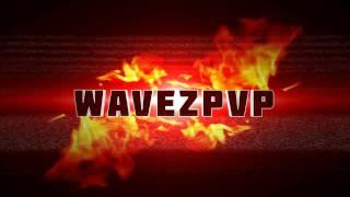 Intro WavezPvP (letztes Intro bis um Ende der Ferien (weil ich nicht da bin))  ;( sry