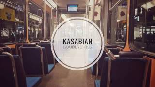 Kasabian - Goodbye Kiss